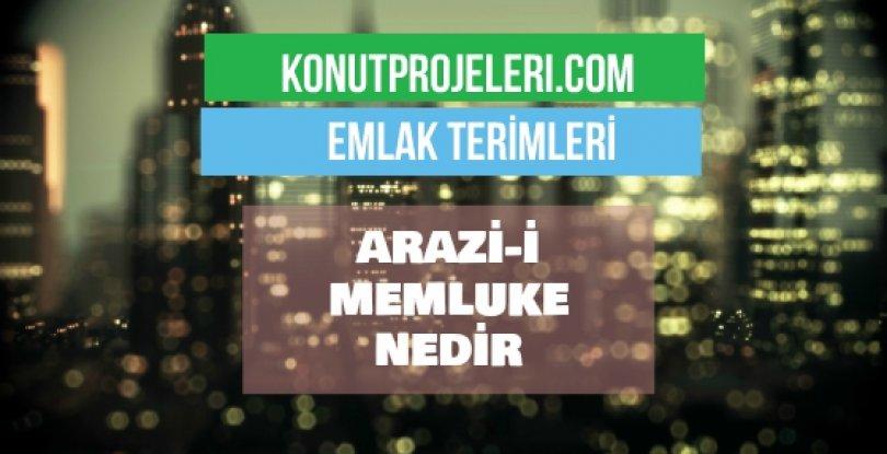 ARAZİ-İ MEMLUKE NEDİR