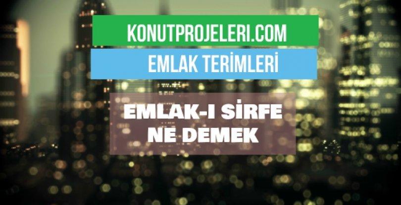 EMLAK-I SİRFE NE DEMEK